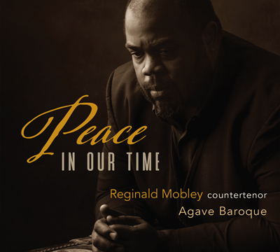 Reginald Mobley - Agave Baroque - Peace in Our Time